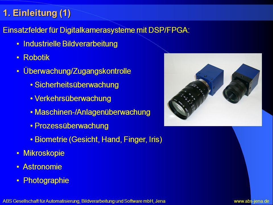 1. Einleitung (1) ABS Gesellschaft für Automatisierung, Bildverarbeitung und Software mbH, Jena www.abs-jena.de Einsatzfelder für Digitalkamerasysteme