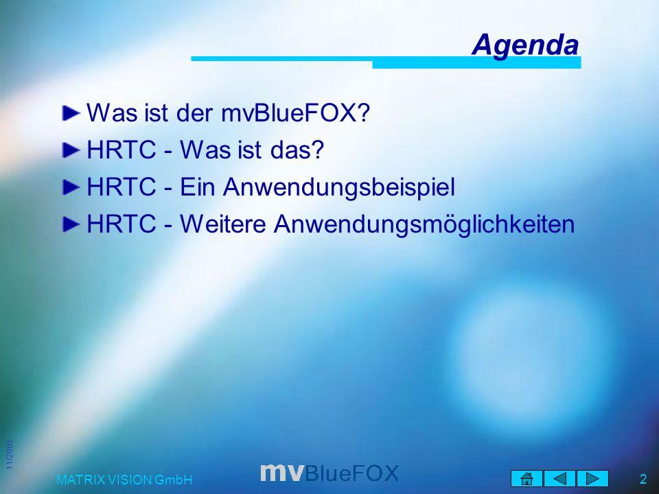11/2005 MATRIX VISION GmbH 2 Agenda Was ist der mvBlueFOX.
