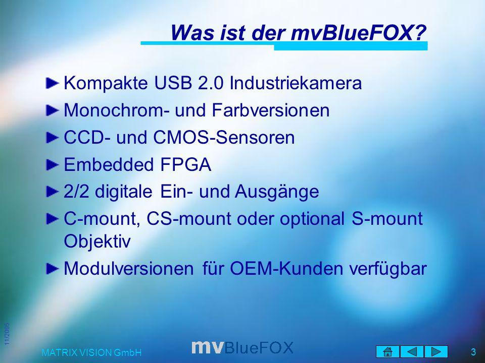 11/2005 MATRIX VISION GmbH 3 Was ist der mvBlueFOX.