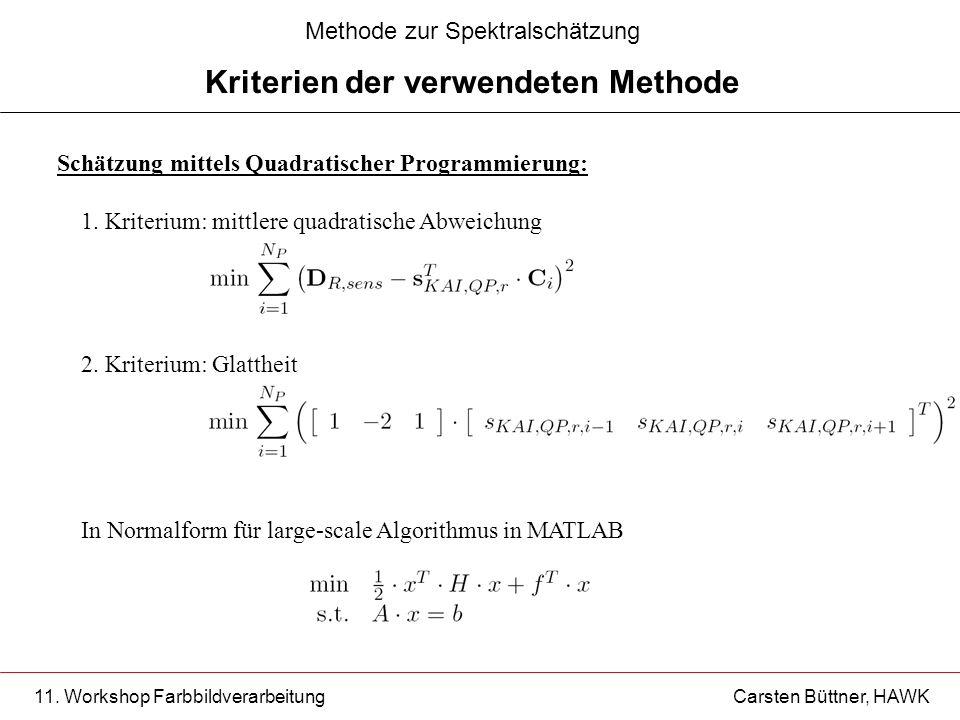 11. Workshop Farbbildverarbeitung Carsten Büttner, HAWK Schätzung mittels Quadratischer Programmierung: 1. Kriterium: mittlere quadratische Abweichung