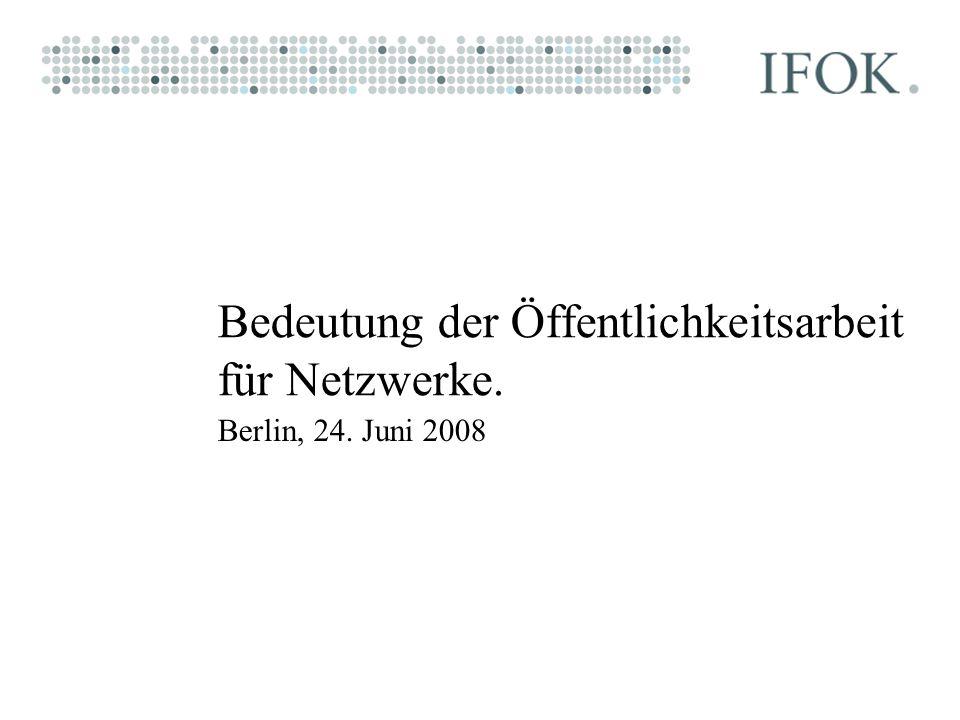 Bedeutung der Öffentlichkeitsarbeit für Netzwerke. Berlin, 24. Juni 2008