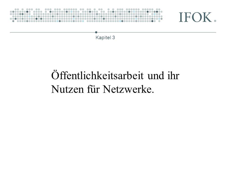 Öffentlichkeitsarbeit und ihr Nutzen für Netzwerke. Kapitel 3