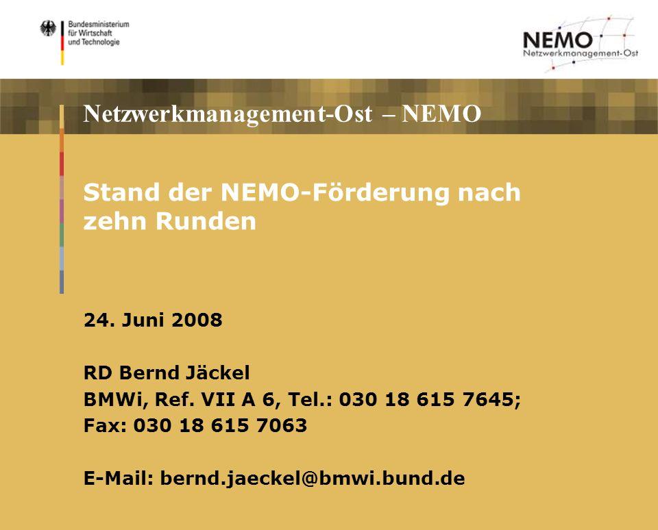 Netzwerkmanagement-Ost – NEMO Stand der NEMO-Förderung nach zehn Runden 24.