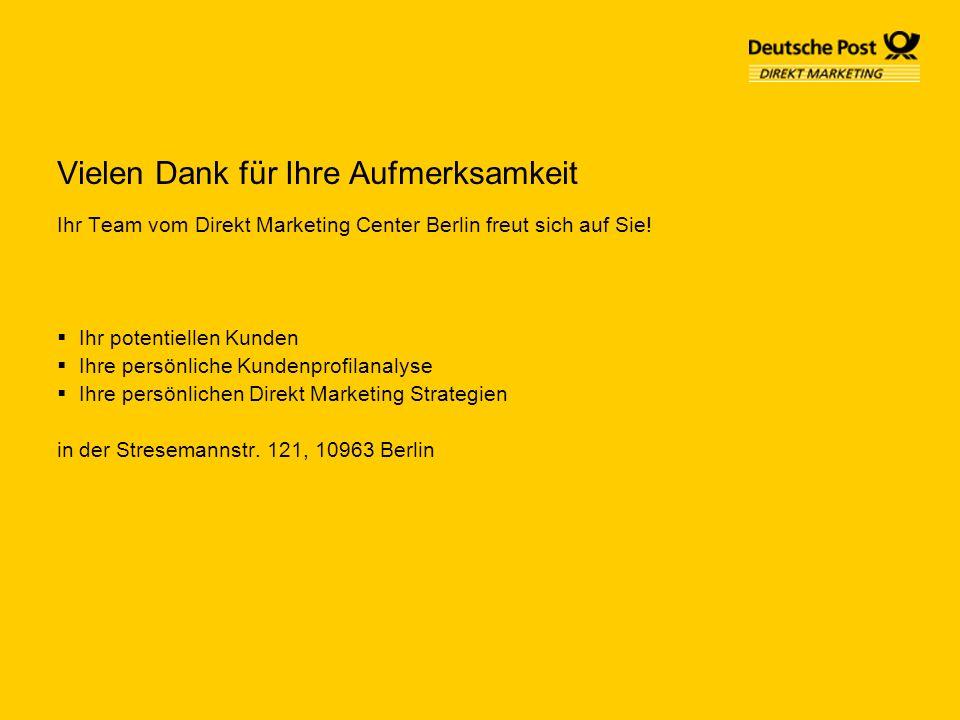Vielen Dank für Ihre Aufmerksamkeit Ihr Team vom Direkt Marketing Center Berlin freut sich auf Sie! Ihr potentiellen Kunden Ihre persönliche Kundenpro
