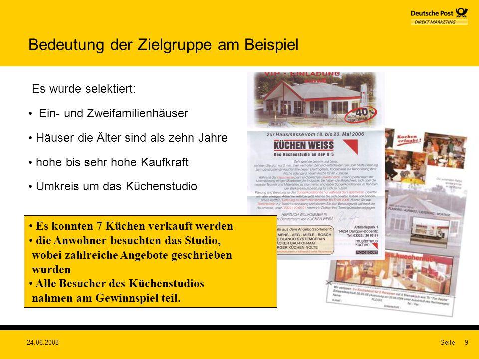 24.06.2008Seite9 Bedeutung der Zielgruppe am Beispiel Es wurde selektiert: Ein- und Zweifamilienhäuser Häuser die Älter sind als zehn Jahre hohe bis s