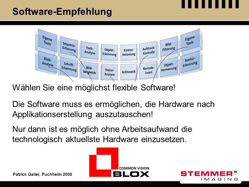 Patrick Gailer, Puchheim 2005 Software-Empfehlung Wählen Sie eine möglichst flexible Software! Nur dann ist es möglich ohne Arbeitsaufwand die technol