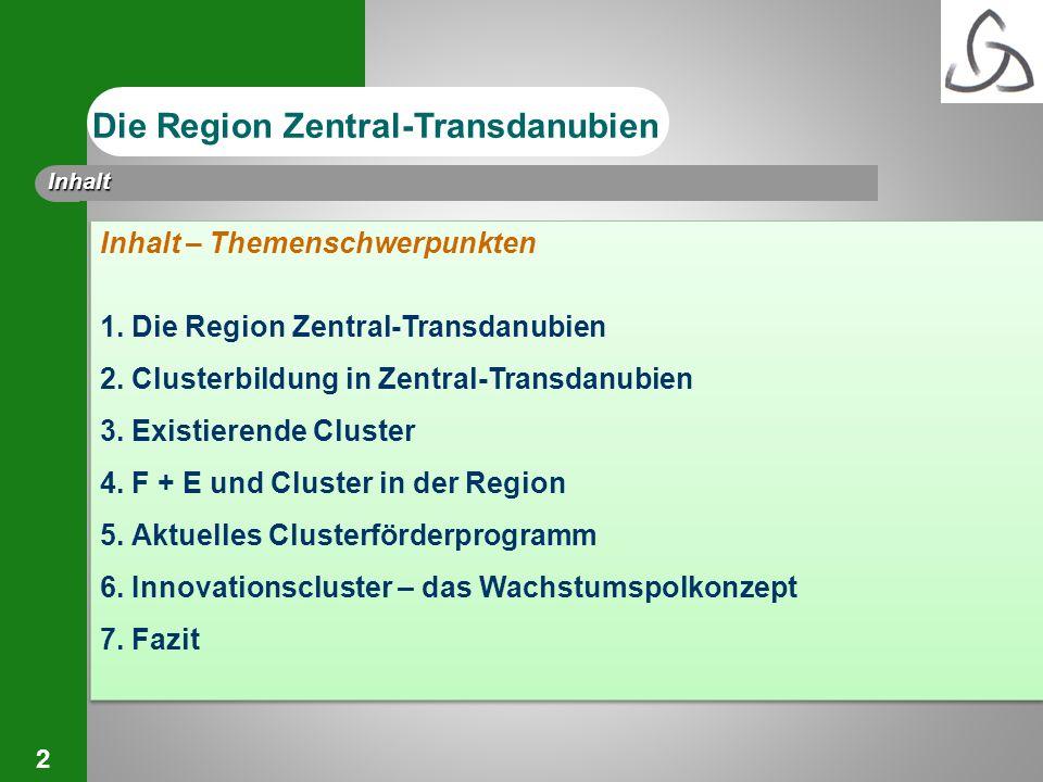 2 Inhalt – Themenschwerpunkten 1. Die Region Zentral-Transdanubien 2. Clusterbildung in Zentral-Transdanubien 3. Existierende Cluster 4. F + E und Clu