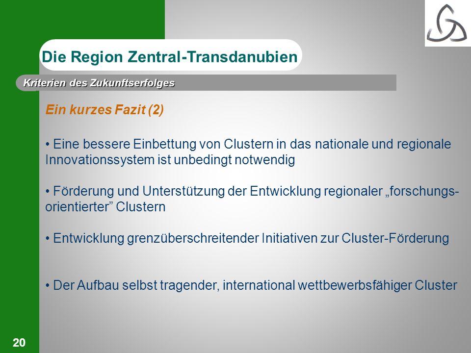 20 Ein kurzes Fazit (2) Eine bessere Einbettung von Clustern in das nationale und regionale Innovationssystem ist unbedingt notwendig Förderung und Un