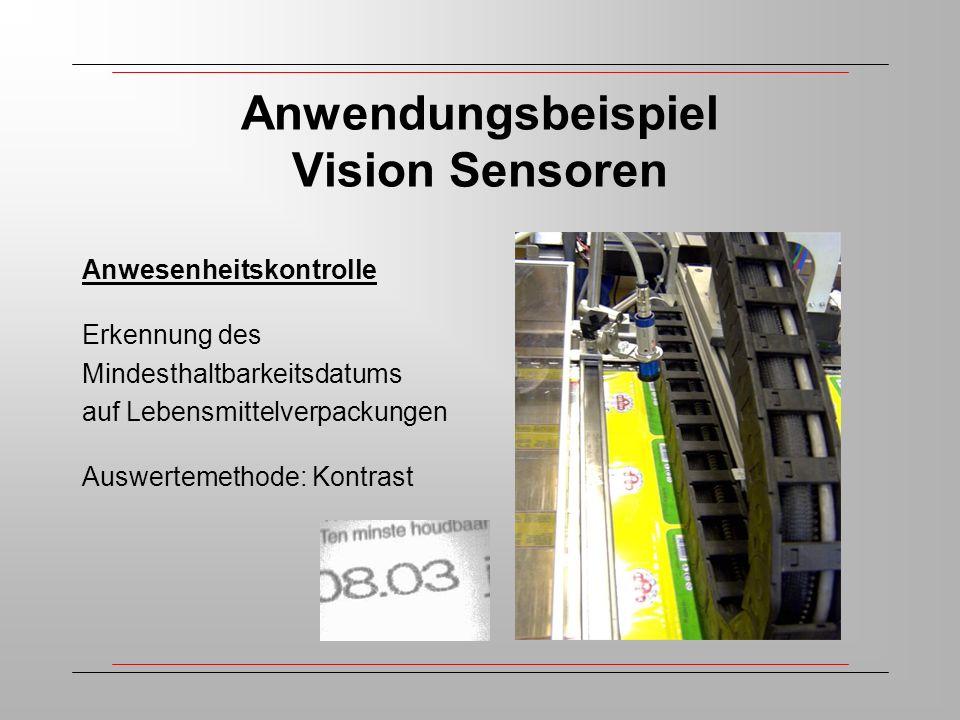 Anwendungsbeispiel Vision Sensoren Anwesenheitskontrolle Erkennung des Mindesthaltbarkeitsdatums auf Lebensmittelverpackungen Auswertemethode: Kontrast