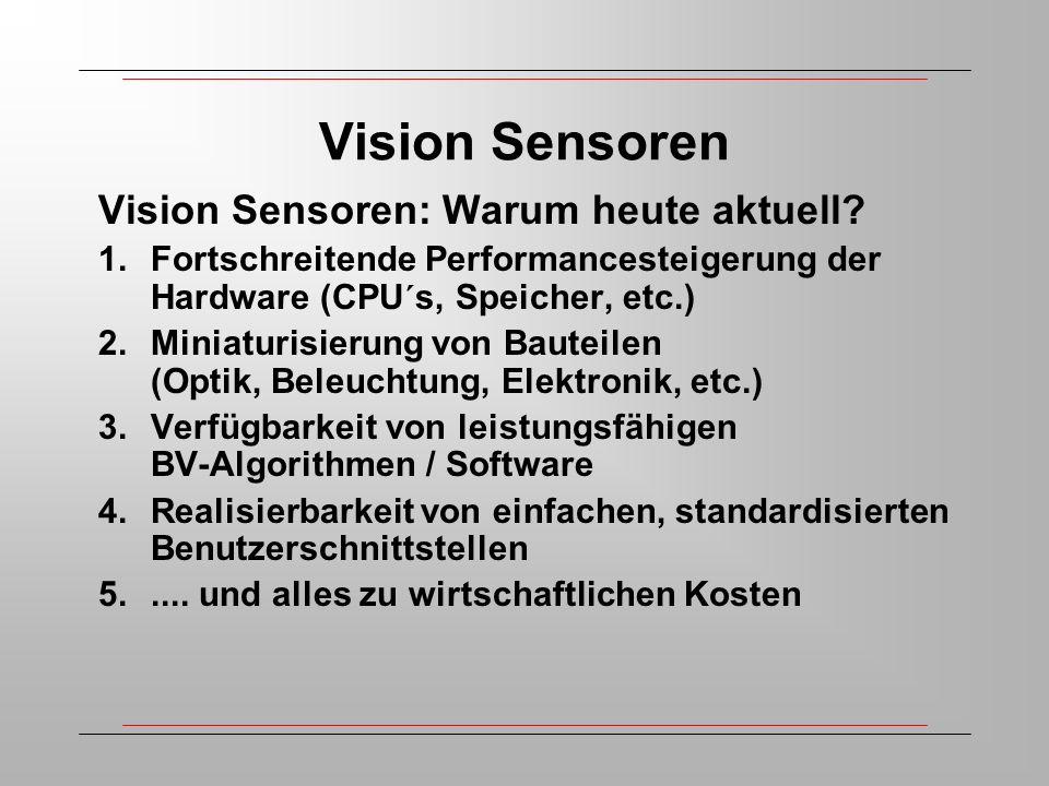 Vision Sensoren Vision Sensoren: Warum heute aktuell.
