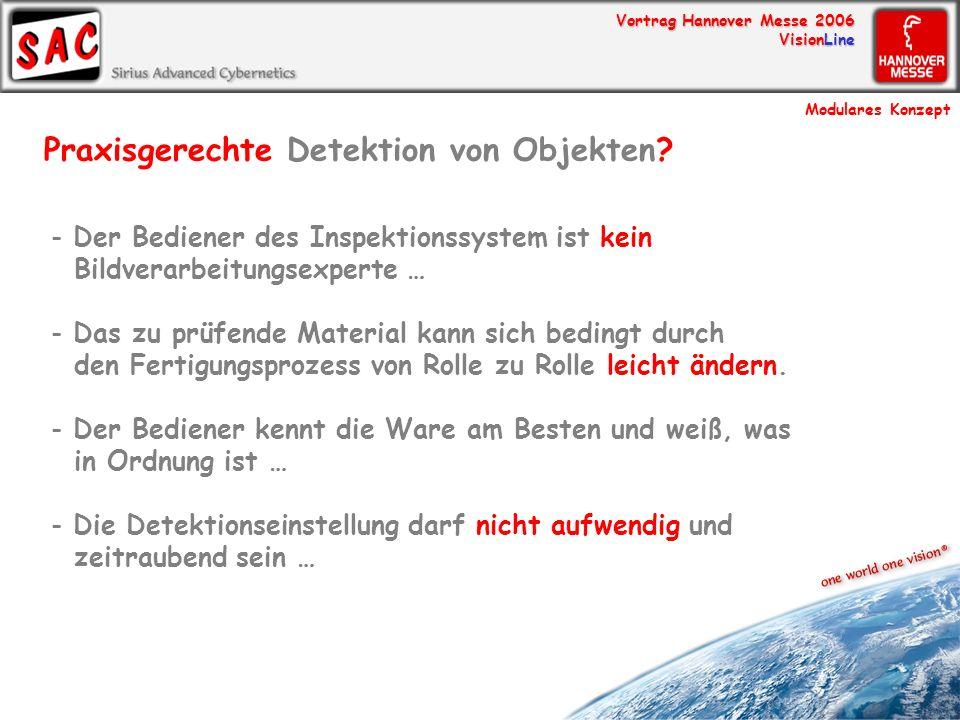 Vortrag Hannover Messe 2006 VisionLine Praxisgerechte Detektion von Objekten? - Der Bediener des Inspektionssystem ist kein Bildverarbeitungsexperte …
