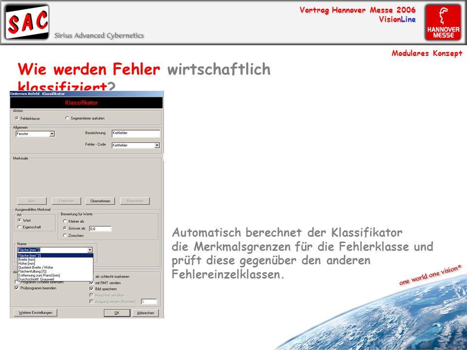 Vortrag Hannover Messe 2006 VisionLine Wie werden Fehler wirtschaftlich klassifiziert? Automatisch berechnet der Klassifikator die Merkmalsgrenzen für