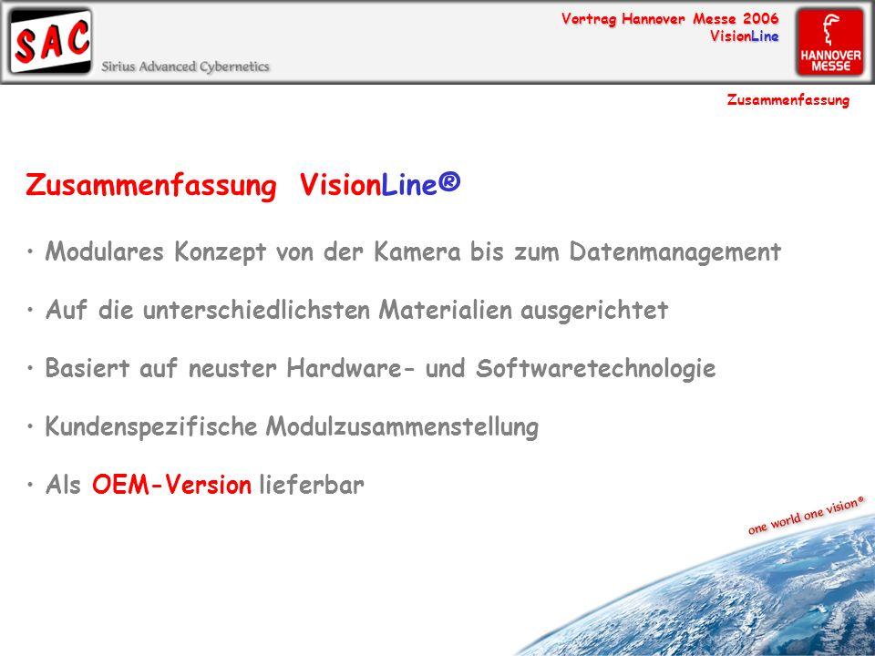 Vortrag Hannover Messe 2006 VisionLine Zusammenfassung VisionLine® Modulares Konzept von der Kamera bis zum Datenmanagement Auf die unterschiedlichste