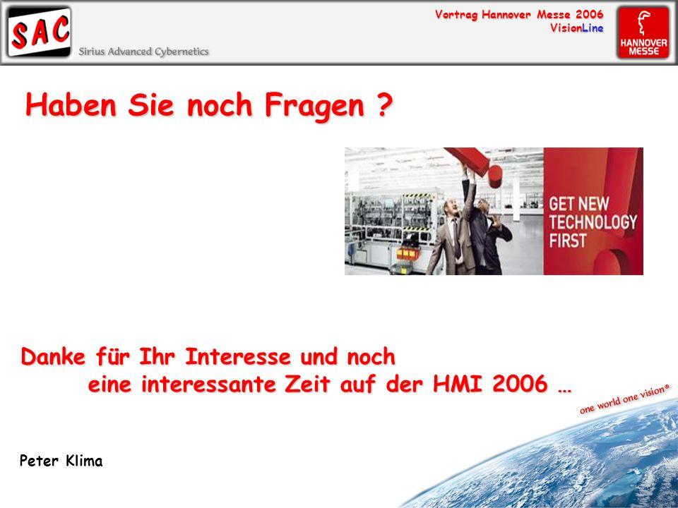 Vortrag Hannover Messe 2006 VisionLine Haben Sie noch Fragen ? Danke für Ihr Interesse und noch eine interessante Zeit auf der HMI 2006 … Peter Klima