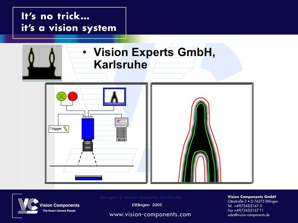 Vision Experts GmbH, Karlsruhe Trigger Images © Vision Experts, Karlsruhe