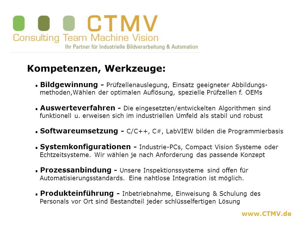 www.CTMV.de Kompetenzen, Werkzeuge: Bildgewinnung - Prüfzellenauslegung, Einsatz geeigneter Abbildungs- methoden,Wählen der optimalen Auflösung, spezi