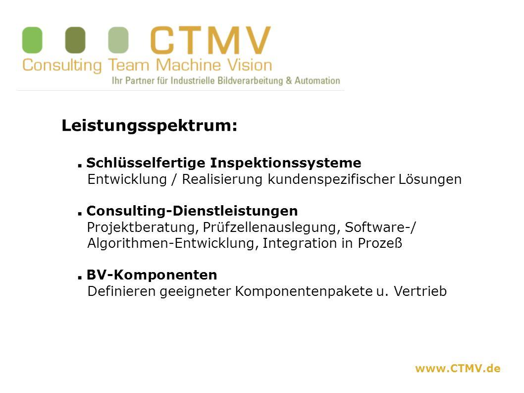Leistungsspektrum: Schlüsselfertige Inspektionssysteme Entwicklung / Realisierung kundenspezifischer Lösungen Consulting-Dienstleistungen Projektberat
