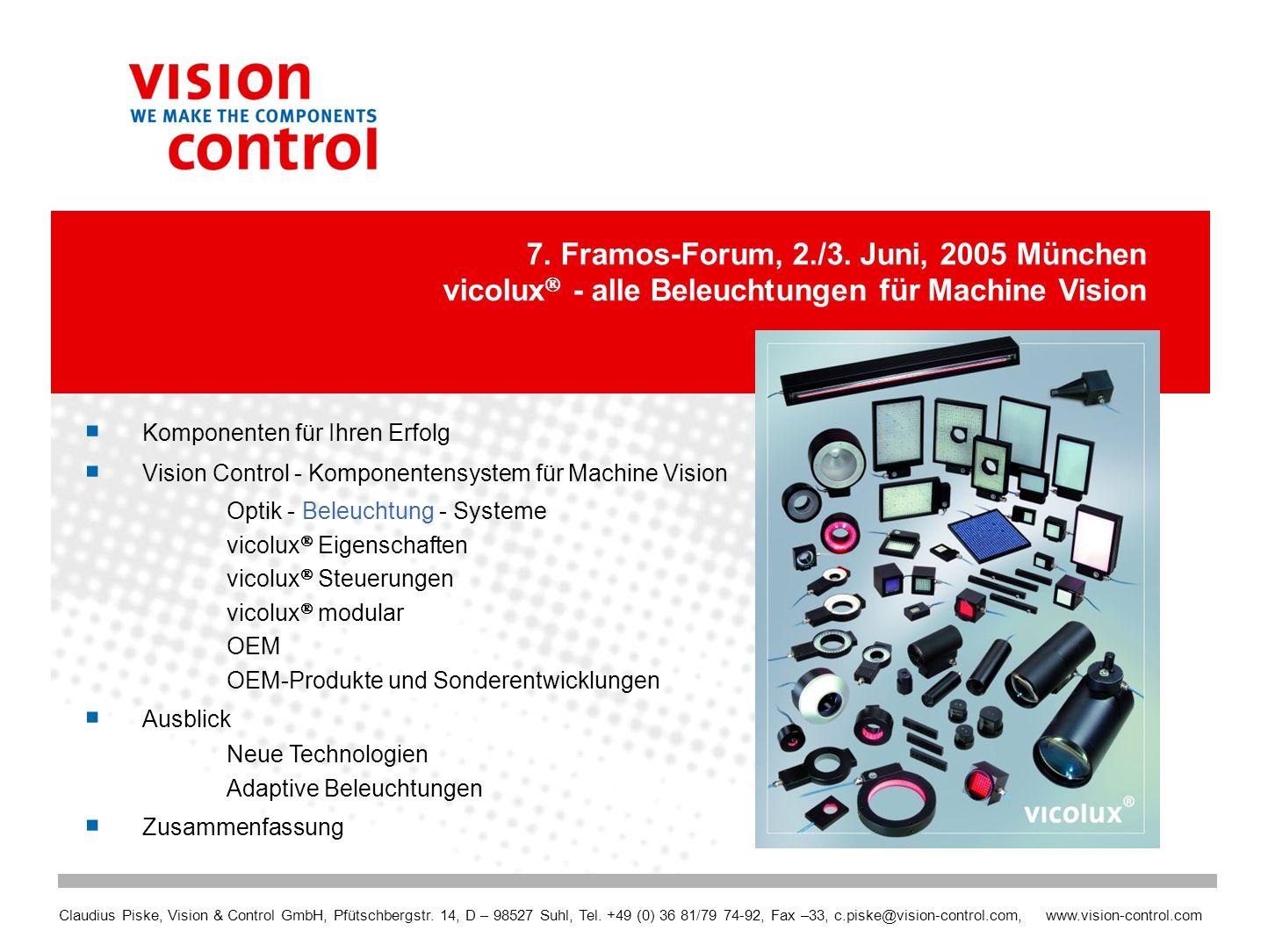 Claudius Piske, Vision & Control GmbH, Pfütschbergstr. 14, D – 98527 Suhl, Tel. +49 (0) 36 81/79 74-92, Fax –33, c.piske@vision-control.com, www.visio