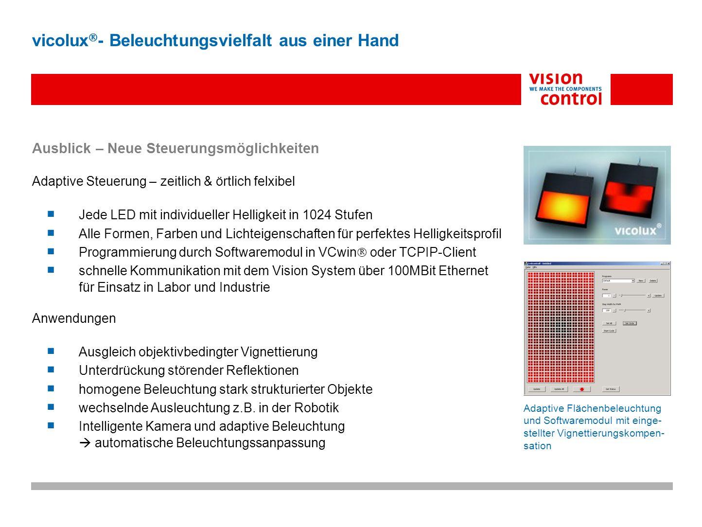 Ausblick – Neue Steuerungsmöglichkeiten Adaptive Steuerung – zeitlich & örtlich felxibel Jede LED mit individueller Helligkeit in 1024 Stufen Alle For