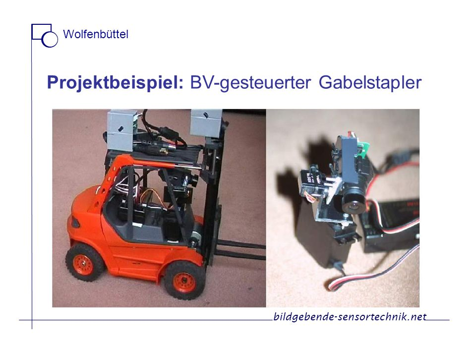 Projektbeispiel: BV-gesteuerter Gabelstapler bildgebende-sensortechnik.net Wolfenbüttel