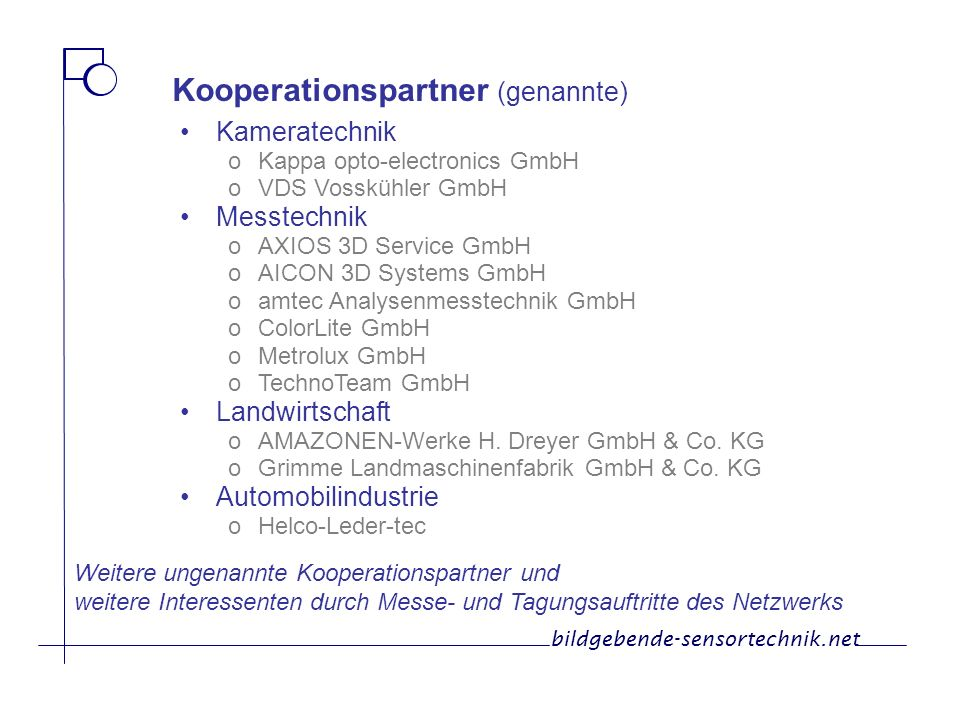 Kooperationspartner (genannte) Kameratechnik oKappa opto-electronics GmbH oVDS Vosskühler GmbH Messtechnik oAXIOS 3D Service GmbH oAICON 3D Systems Gm