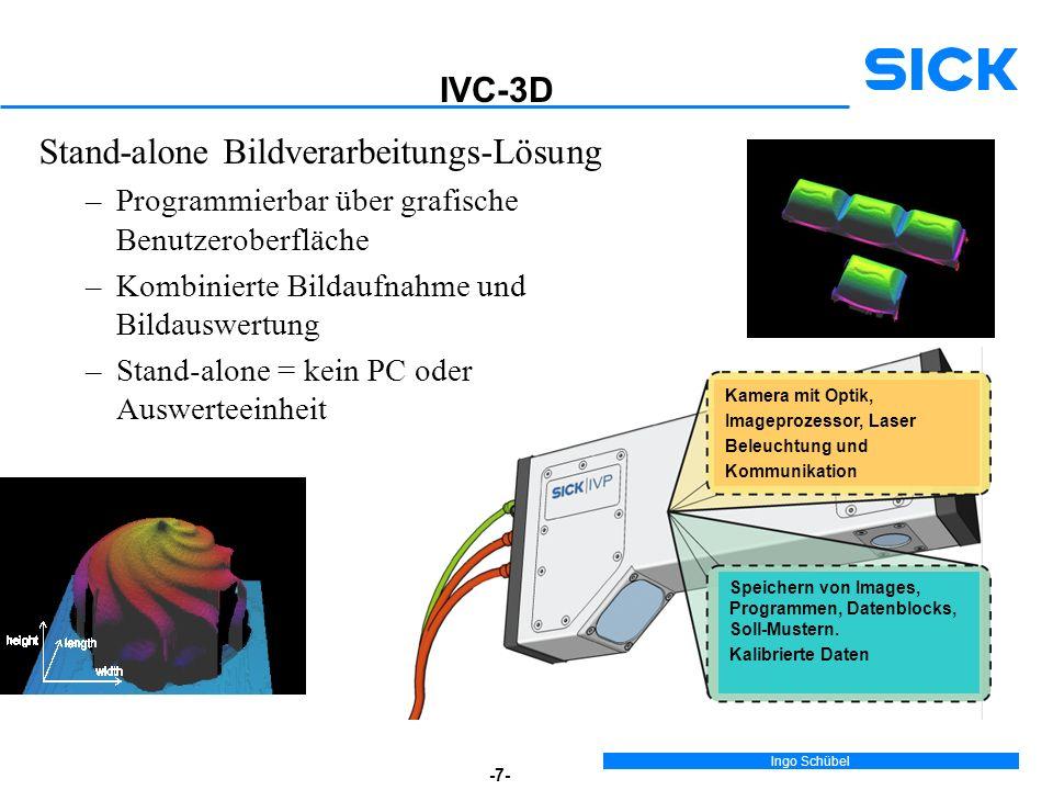 Ingo Schübel -7- Stand-alone Bildverarbeitungs-Lösung –Programmierbar über grafische Benutzeroberfläche –Kombinierte Bildaufnahme und Bildauswertung –