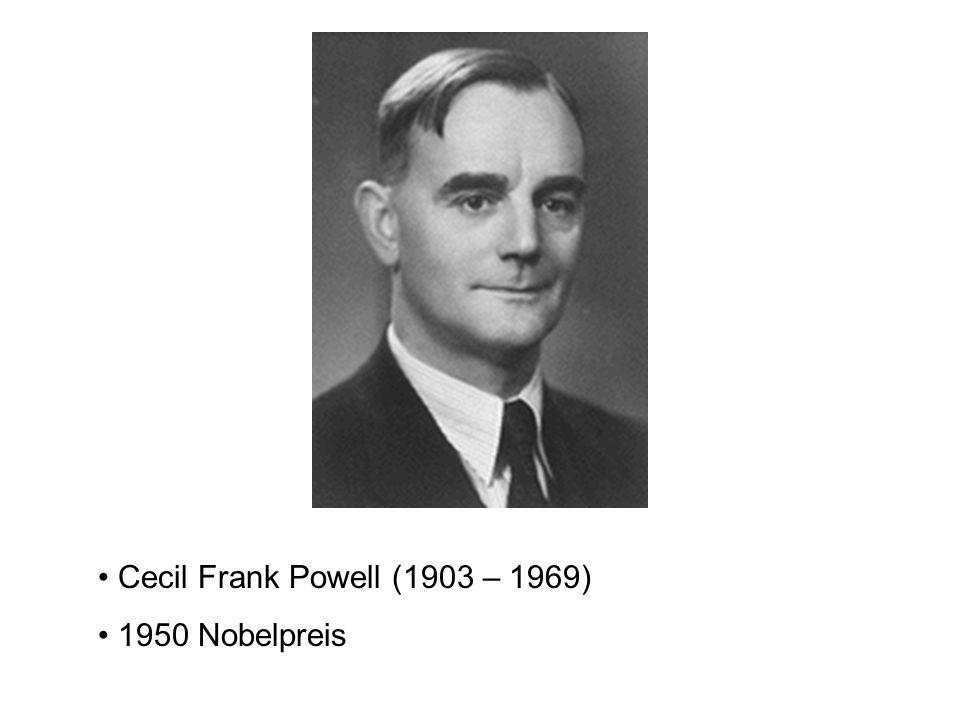 Cecil Frank Powell (1903 – 1969) 1950 Nobelpreis