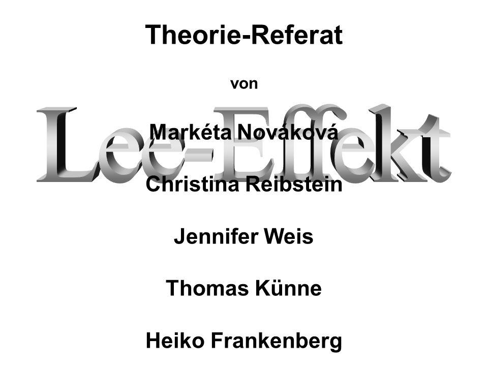 Theorie-Referat von Markéta Nováková Christina Reibstein Jennifer Weis Thomas Künne Heiko Frankenberg