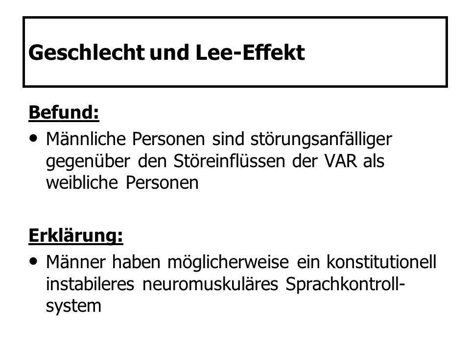 Geschlecht und Lee-Effekt Befund: Männliche Personen sind störungsanfälliger gegenüber den Störeinflüssen der VAR als weibliche Personen Erklärung: Mä