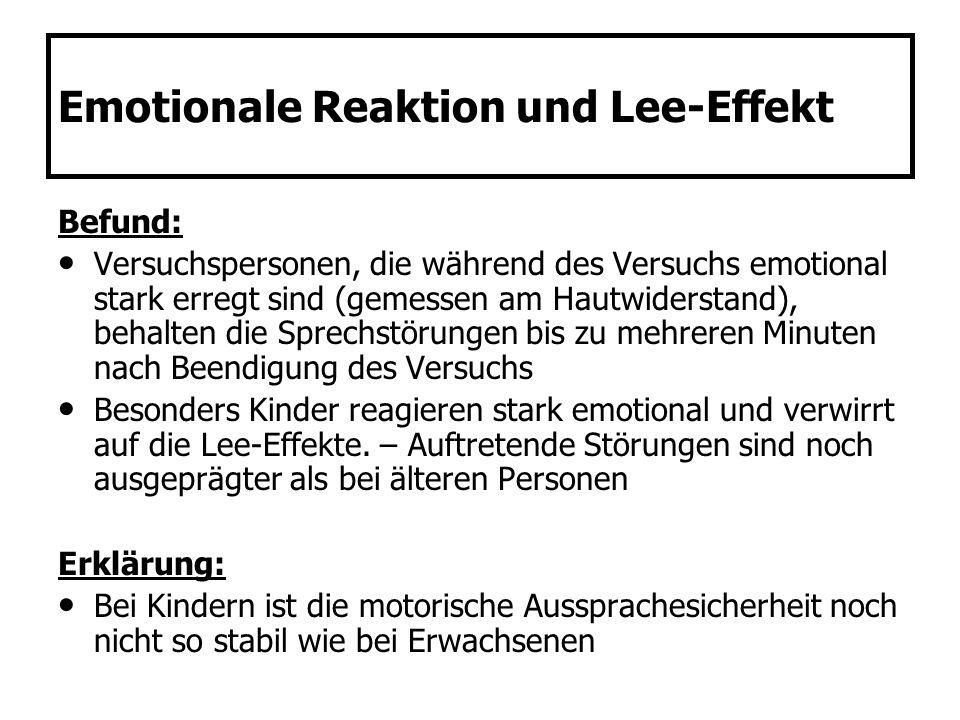 Emotionale Reaktion und Lee-Effekt Befund: Versuchspersonen, die während des Versuchs emotional stark erregt sind (gemessen am Hautwiderstand), behalt