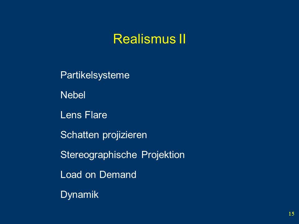 15 Realismus II Partikelsysteme Nebel Lens Flare Schatten projizieren Stereographische Projektion Dynamik Load on Demand