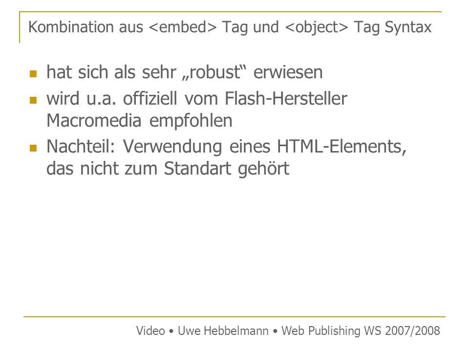 Kombination aus Tag und Tag Syntax hat sich als sehr robust erwiesen wird u.a.