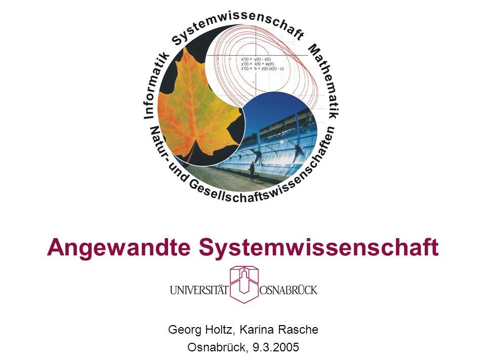 Angewandte Systemwissenschaft Georg Holtz, Karina Rasche Osnabrück, 9.3.2005