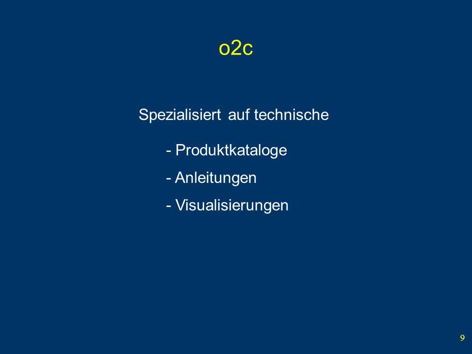 9 o2c Spezialisiert auf technische - Produktkataloge - Anleitungen - Visualisierungen