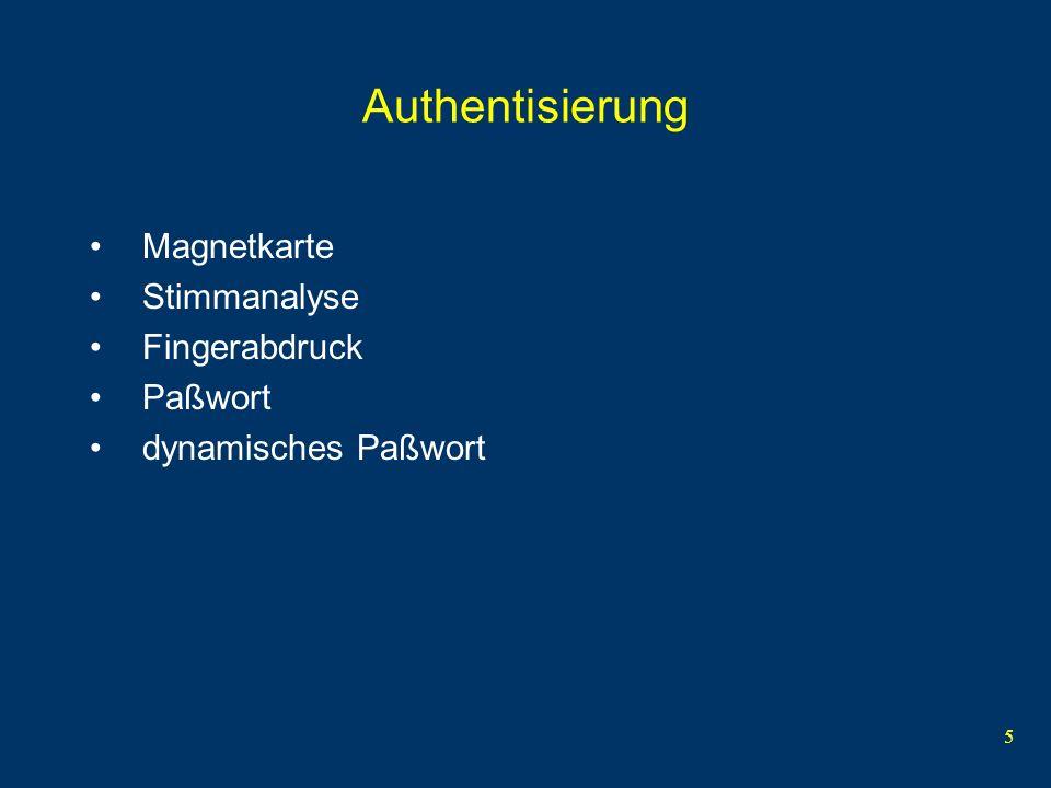 5 Authentisierung Magnetkarte Stimmanalyse Fingerabdruck Paßwort dynamisches Paßwort
