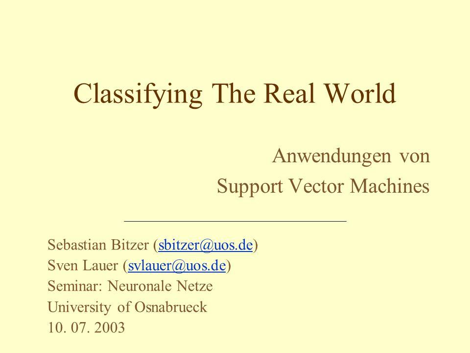 10.07.2003Anwendungen von SVMs2 Überblick Textkategorisierung Bioinformatik Gesichtserkennung weitere Anwendungen