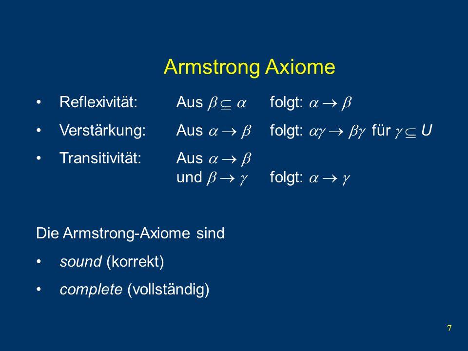8 Weitere Axiome Vereinigung: Aus und folgt: Dekomposition: Aus folgt: und Pseudotransitivität: Aus und folgt: