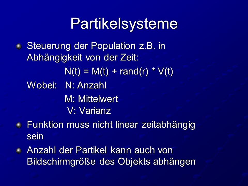 Partikelsysteme Steuerung der Population z.B.