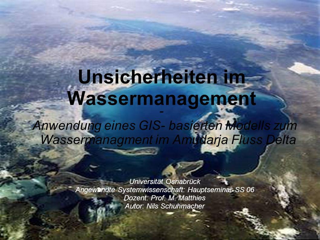 Hauptseminar SS 06Thema: Unsicherheiten im Wassermanagement Dozent: Prof. M. MatthiesAutor: Nils Schuhmacher 1 Unsicherheiten im Wassermanagement - An