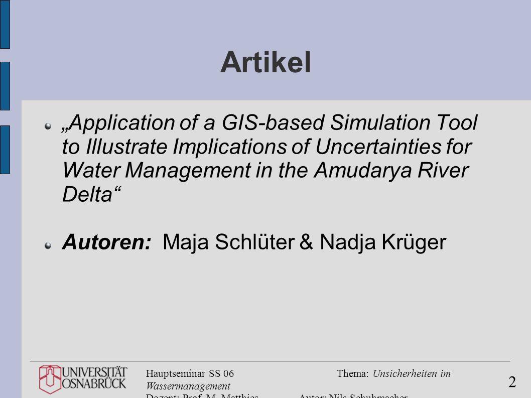 Hauptseminar SS 06Thema: Unsicherheiten im Wassermanagement Dozent: Prof. M. MatthiesAutor: Nils Schuhmacher 2 Artikel Application of a GIS-based Simu