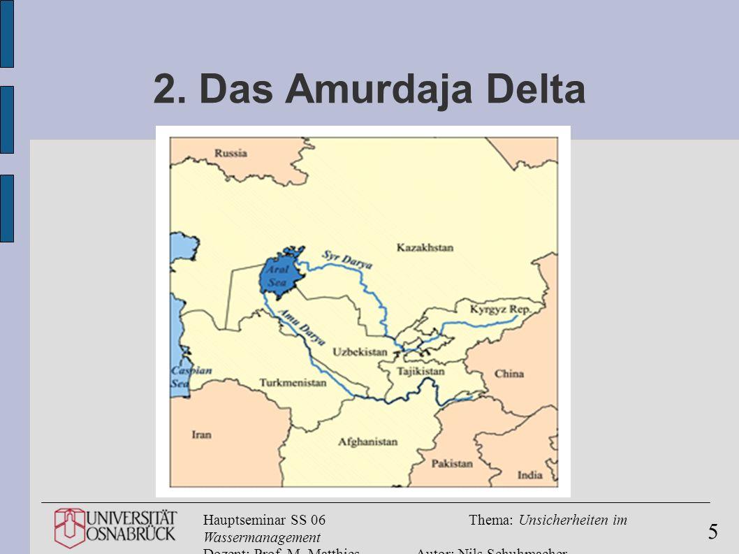 Hauptseminar SS 06Thema: Unsicherheiten im Wassermanagement Dozent: Prof. M. MatthiesAutor: Nils Schuhmacher 5 2. Das Amurdaja Delta