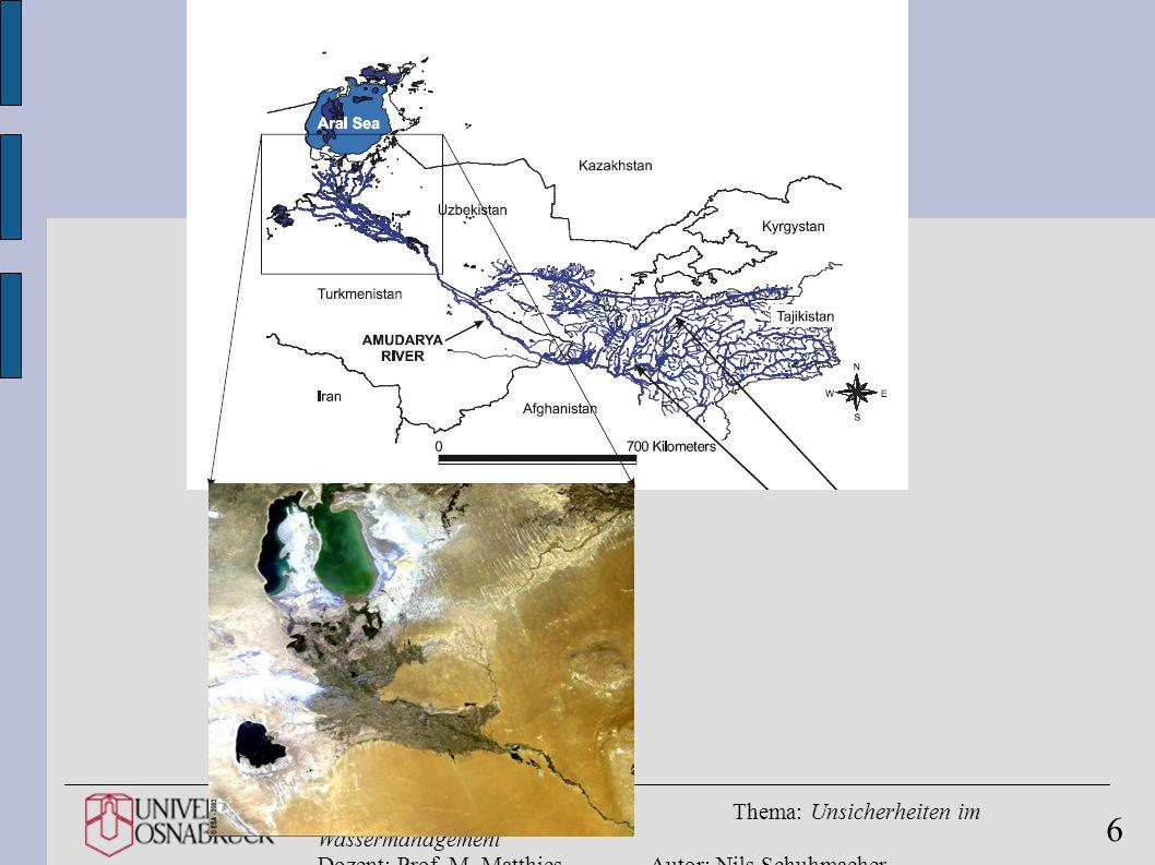 Hauptseminar SS 06Thema: Unsicherheiten im Wassermanagement Dozent: Prof. M. MatthiesAutor: Nils Schuhmacher 6