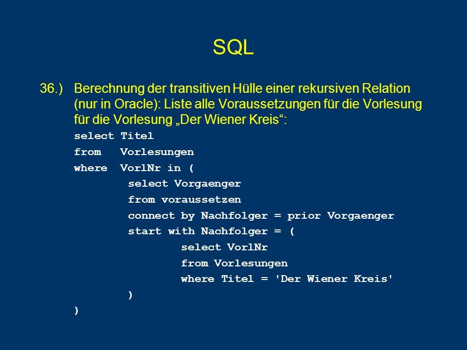SQL 36.) Berechnung der transitiven Hülle einer rekursiven Relation (nur in Oracle): Liste alle Voraussetzungen für die Vorlesung für die Vorlesung De