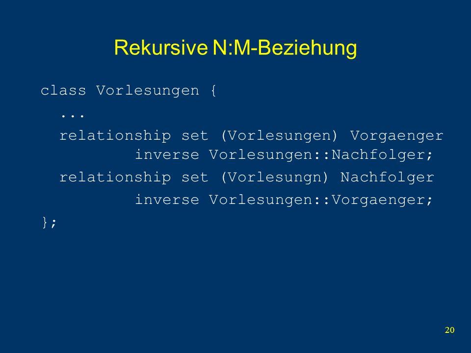 20 Rekursive N:M-Beziehung class Vorlesungen {...