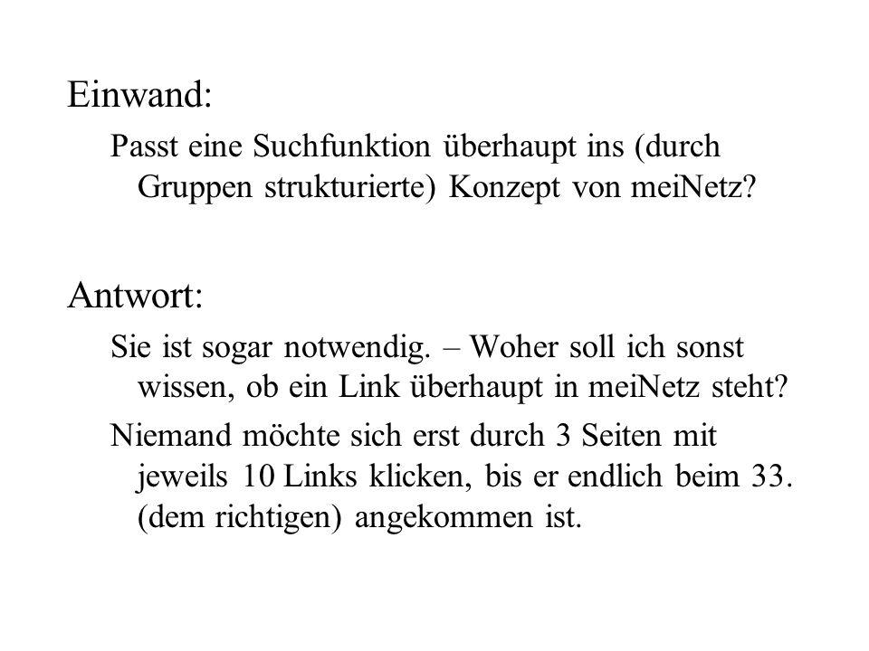 Einwand: Passt eine Suchfunktion überhaupt ins (durch Gruppen strukturierte) Konzept von meiNetz.