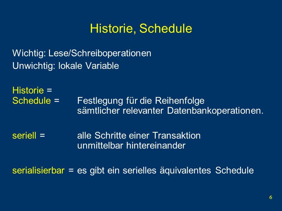 7 Schedule T1T2T1T2 BOT read(A) write(A) read(B) write(B) commit BOT read(C) write(C) read(A) write(A) commit BOT read(A) BOT read(C) write(A) write(C) read(B) write(B) commit read(A) write(A) commit T1T2T1T2 nichtseriellseriell serialisierbar