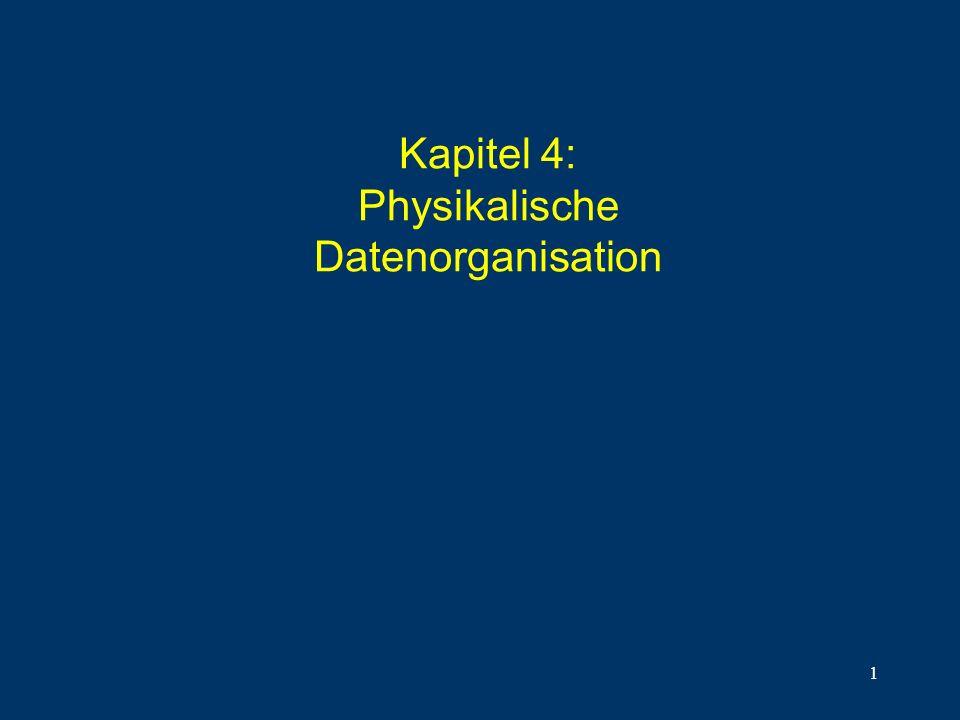 1 Kapitel 4: Physikalische Datenorganisation