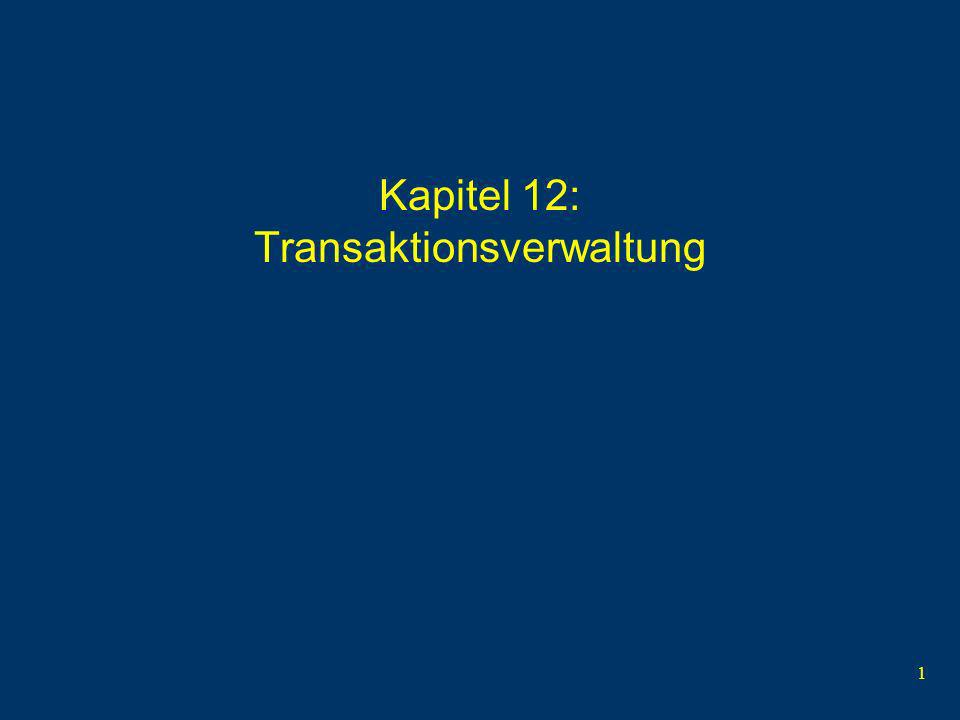 1 Kapitel 12: Transaktionsverwaltung