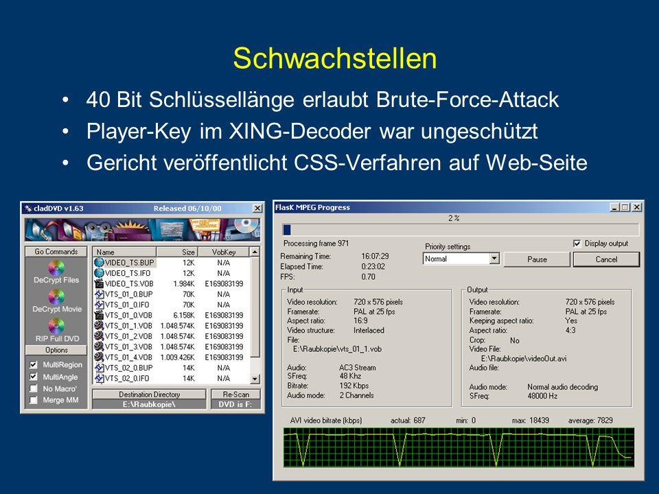 Schwachstellen 40 Bit Schlüssellänge erlaubt Brute-Force-Attack Player-Key im XING-Decoder war ungeschützt Gericht veröffentlicht CSS-Verfahren auf Web-Seite