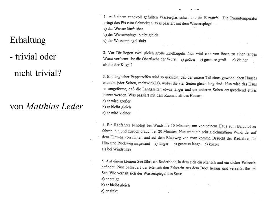 Erhaltung - trivial oder nicht trivial? von Matthias Leder
